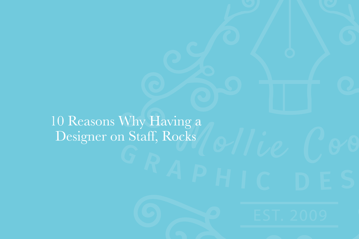 20180629 MC Creative Blog 10 Reasons Why Having a Designer on Staff Rocks